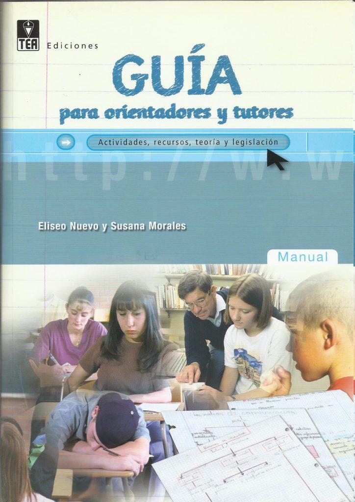 Guía para orientadores y tutores Edit. TEA, Madrid 2007
