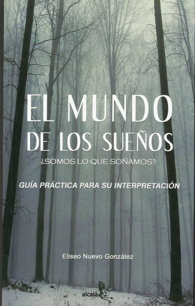 El mundo de los sueños. ¿Somos lo que soñamos? Edit. Formación Alcalá. Jaén, 2007