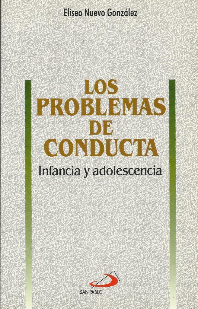 Los problemas de conducta Edit. S. Pablo, Madrid 1997